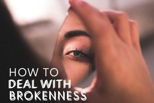 How to deal with brokenness in our world